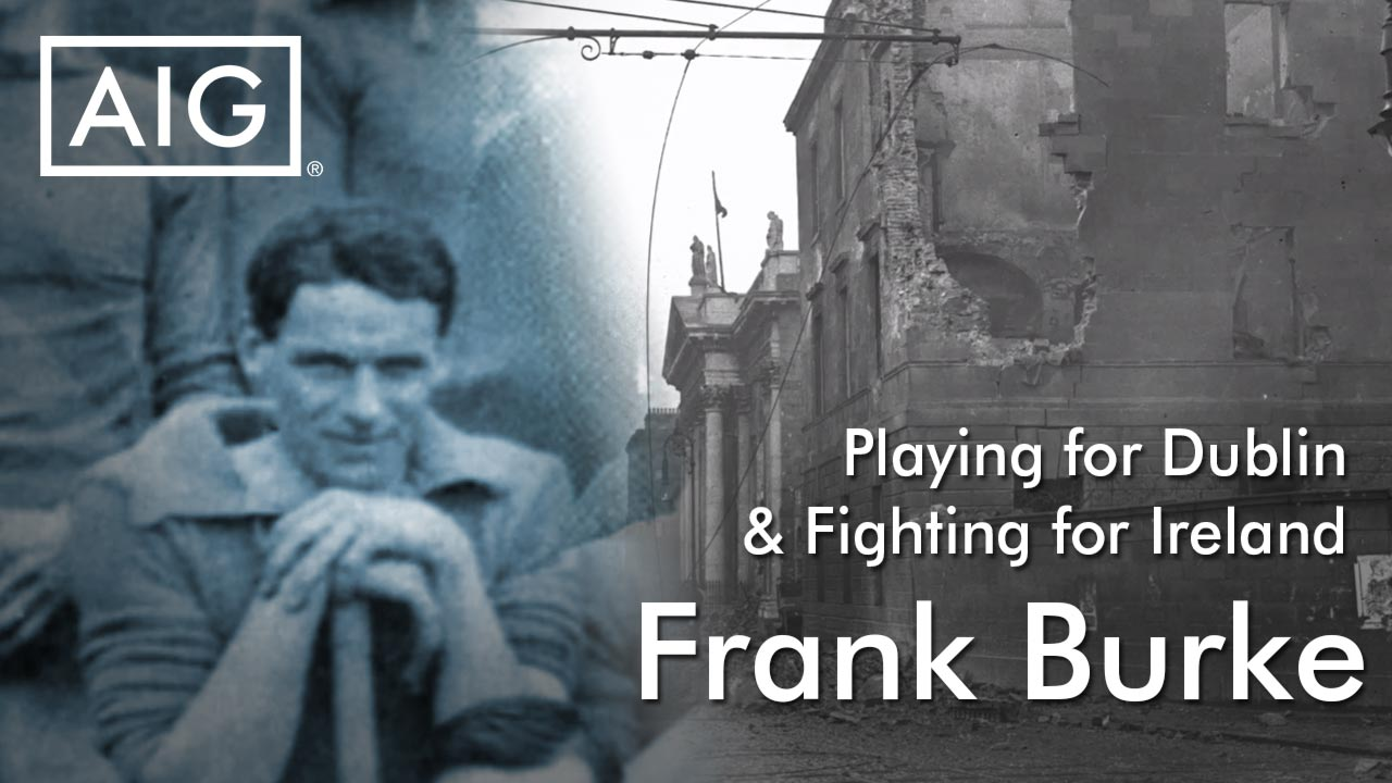 Playing for Dublin and Fighting for Ireland - AIG Ireland - Frank Burke