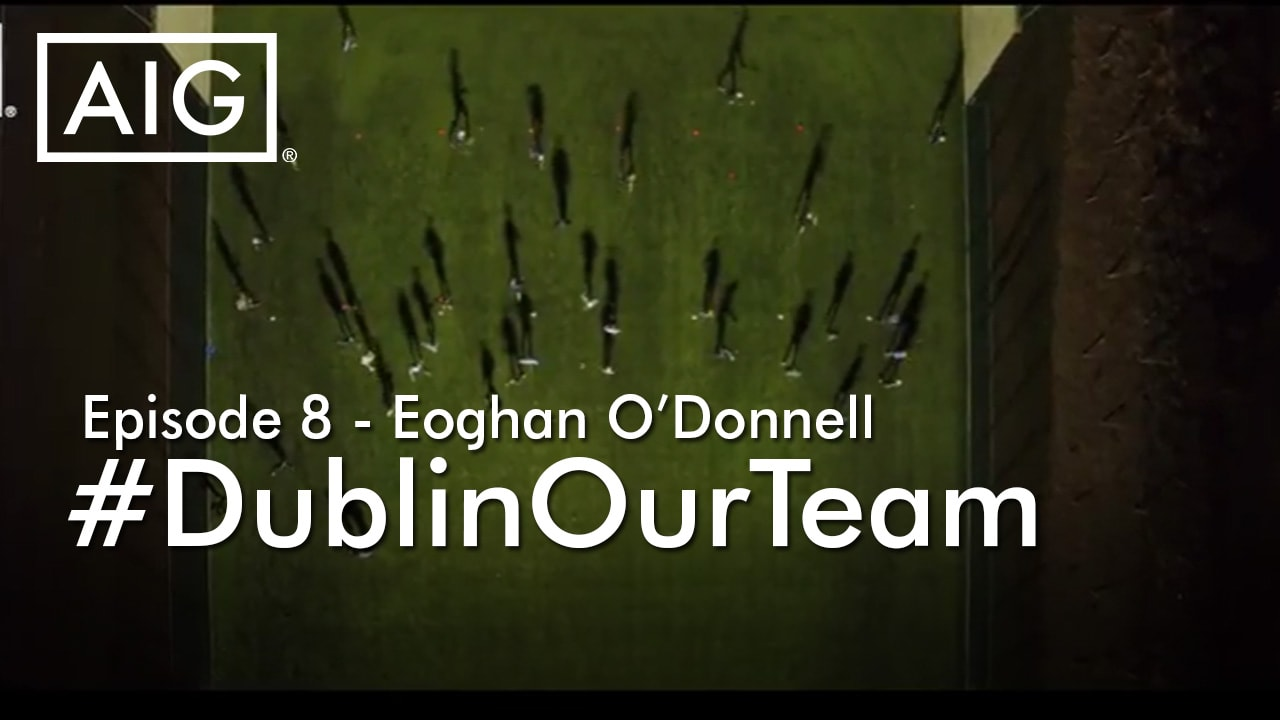 #DublinOurTeam - Episode 8 - Eoghan O'Donnell, Dublin Senior Hurling